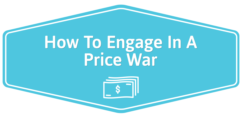 Engage-In-A-Price-War