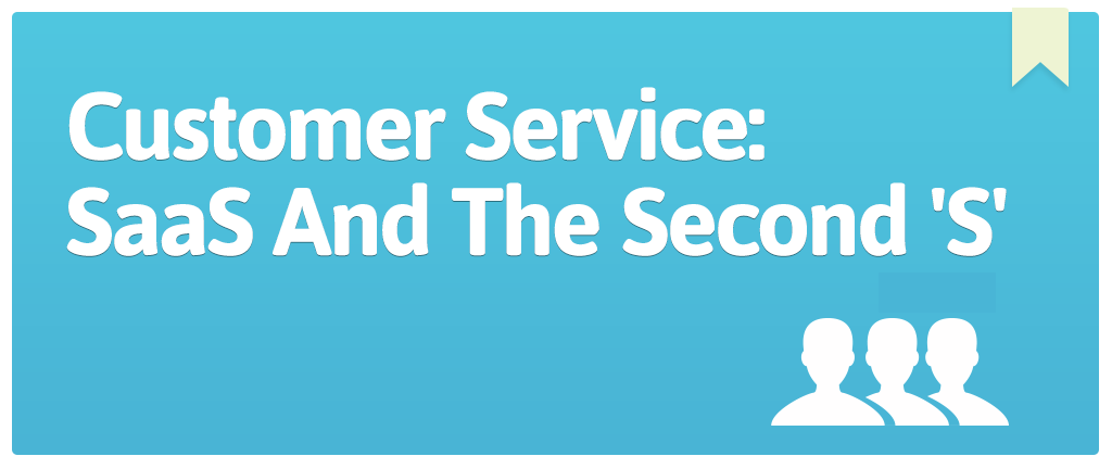 Customer-Service--SaaS-And-The-Second-S