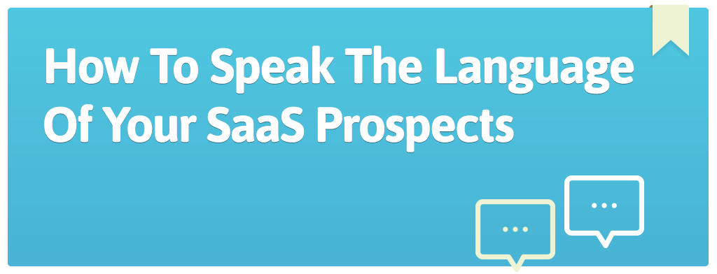 FEATURED_How-To-Speak-The-Language-Of-Your-SaaS-Prospects