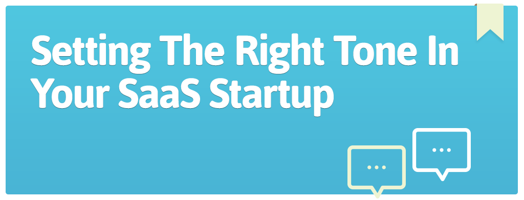 FEATURED_Setting-The-Right-Tone-In-Your-SaaS-Startup