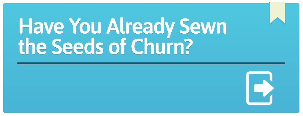 FEATURED_Have-You-Already-Sewn-the-Seeds-of-Churn-