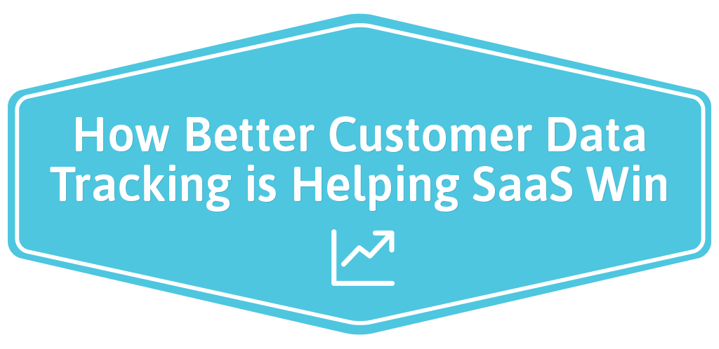 FEATURED_How-Better-Customer-Data-Tracking-is-Helping-SaaS-Win