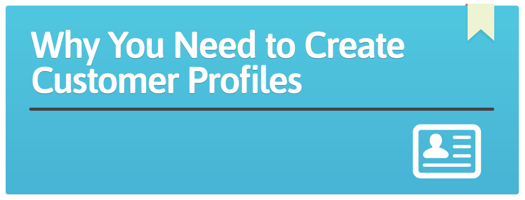 FEATURED_Why-You-Need-to-Create-Customer-Profiles